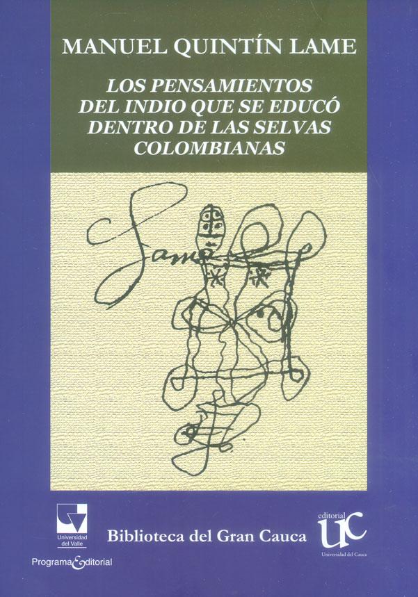 Los pensamientos del indio que se educó dentro de las selvas colombianas