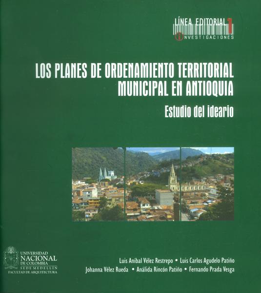 Los planes de ordenamiento territorial municipal en Antioquia. Estudio del ideario