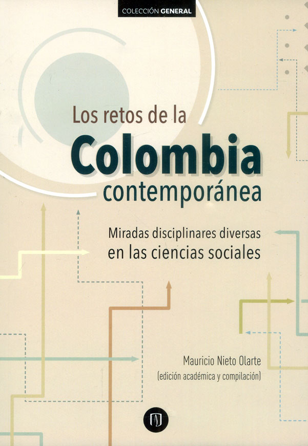 Los retos de la Colombia contemporánea. Miradas disciplinares diversas en las ciencias sociales
