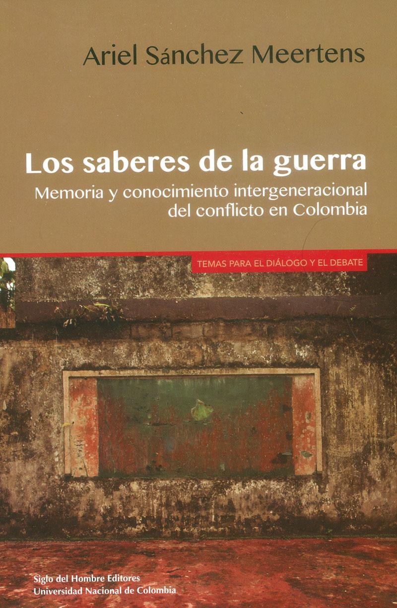 Los saberes de la guerra: Memoría y conocimiento intergeneracional del conflicto en Colombia