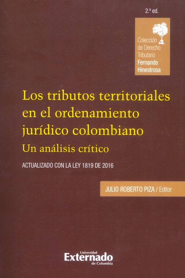 Los tributos territoriales en el ordenamiento jurídico colombiano.Un análisis crítico ( 2 edición)