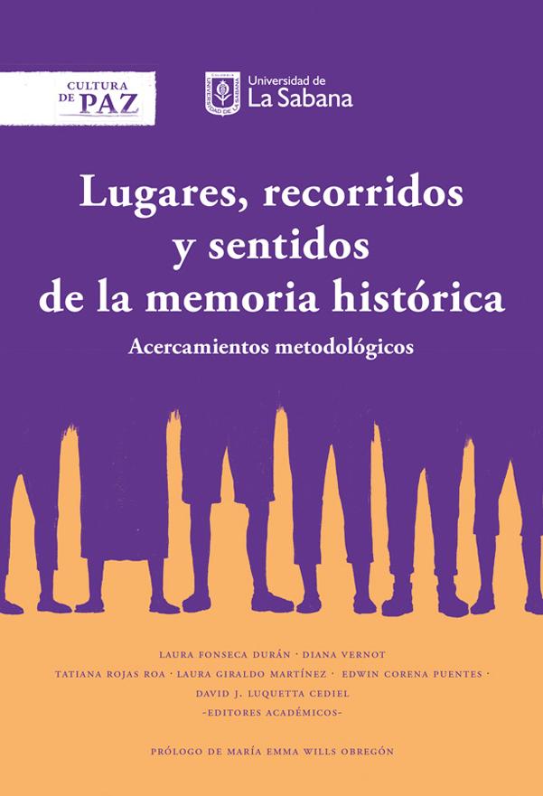 Lugares, recorridos y sentidos de la memoria histórica. Acercamiento metodológico