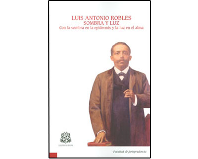 Luis Antonio Robles. Sombra y luz. Con la sombra en la epidermis y la luz en el alma