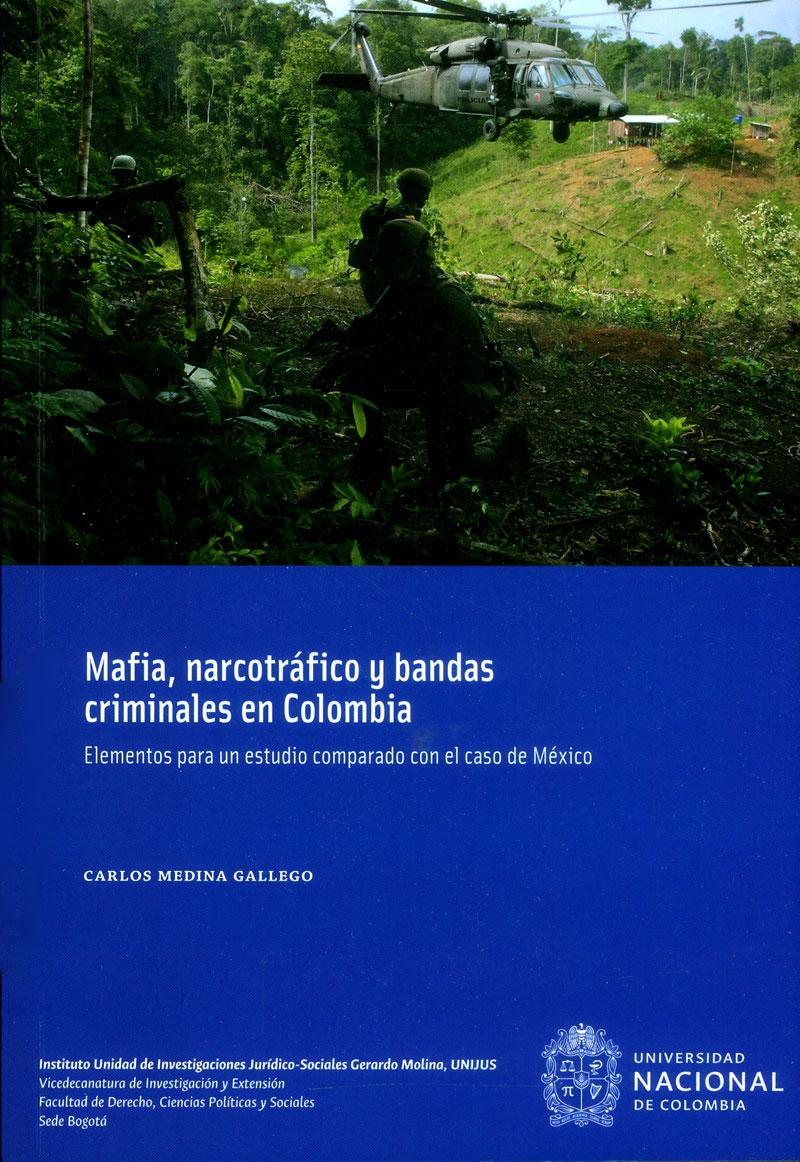 Mafia, narcotráfico y bandas criminales en Colombia. Elementos para un estudio comparado con el caso de México