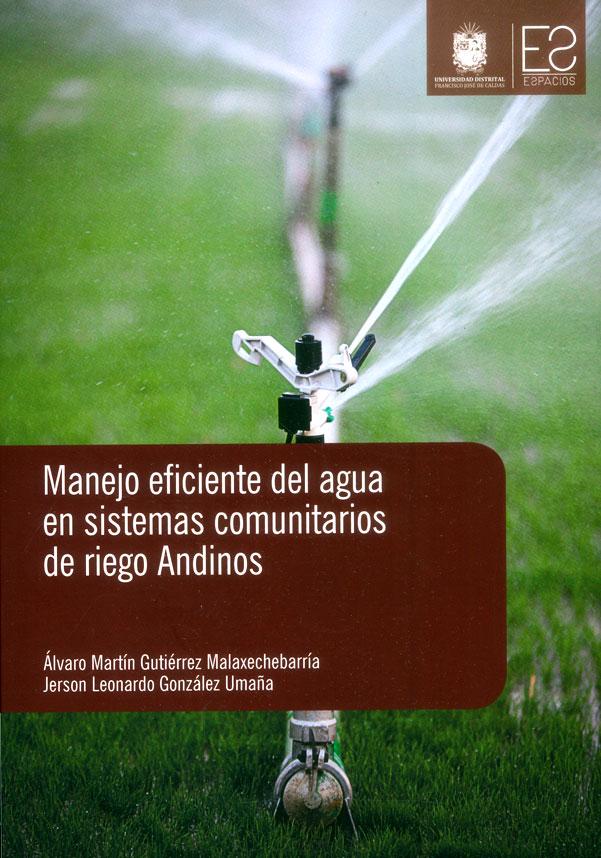 Manejo eficiente del agua en sistemas comunitarios de riego Andinos