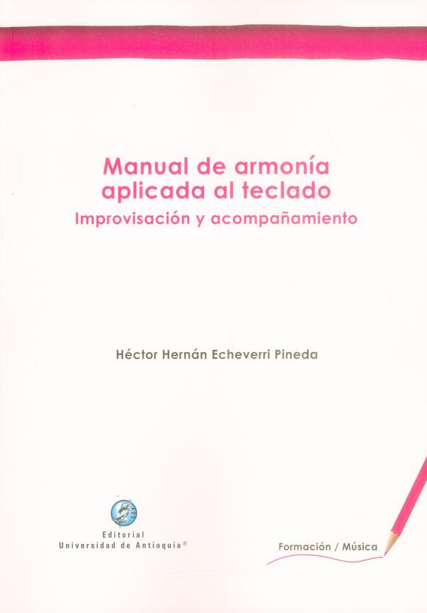 Manual de armonía aplicada al teclado. Improvisación y acompañamiento