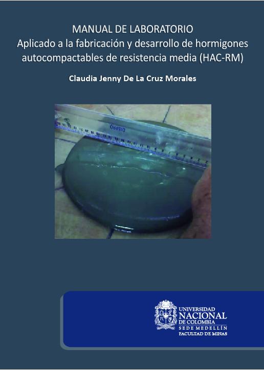Manual de laboratorio, aplicado a la fabricación y desarrollo de hormigones autocompactables de resistencia media (HAC-RM)