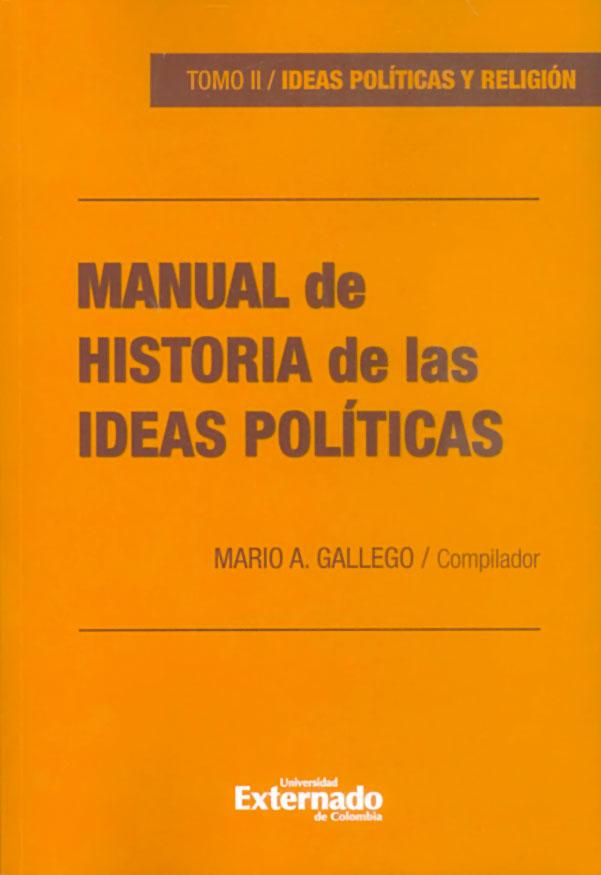 Manual de historia de las ideas políticas Tomo II. Ideas políticas y religión
