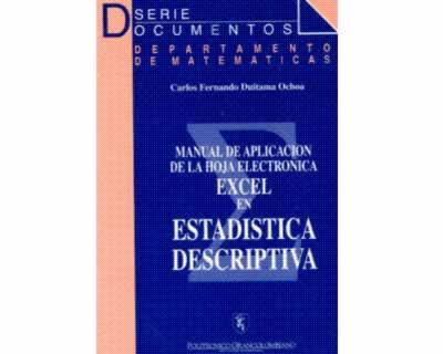 Manual de aplicación de la hoja de electrónica de Excel en estadística descriptiva