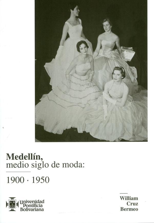 Medellín, medio siglo de moda: 1900.1950
