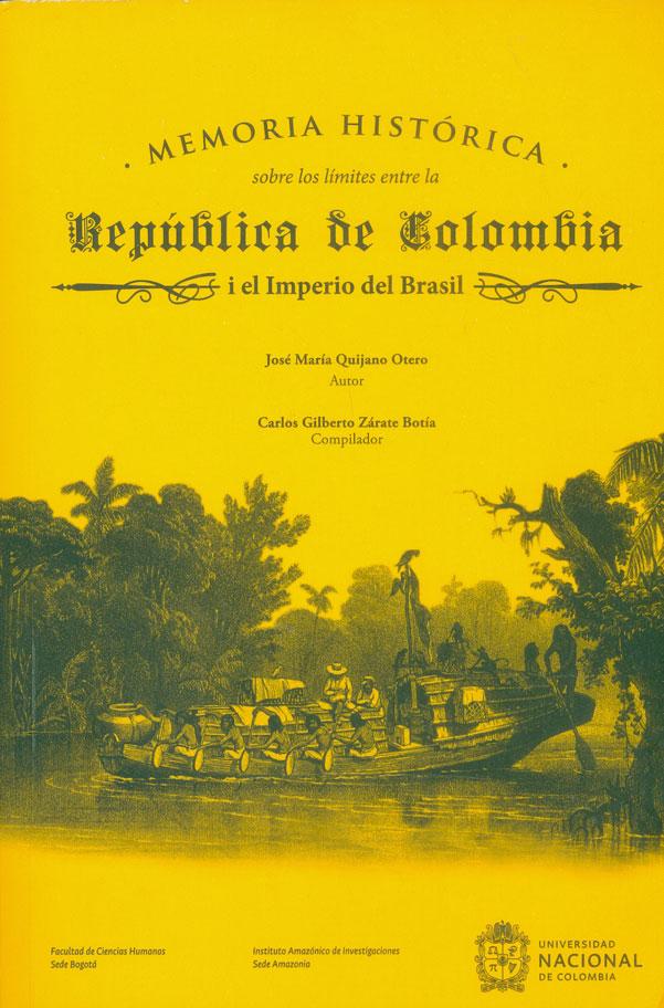Memoria histórica sobre los límites ente la república de Colombia i el Imperio de Brasil