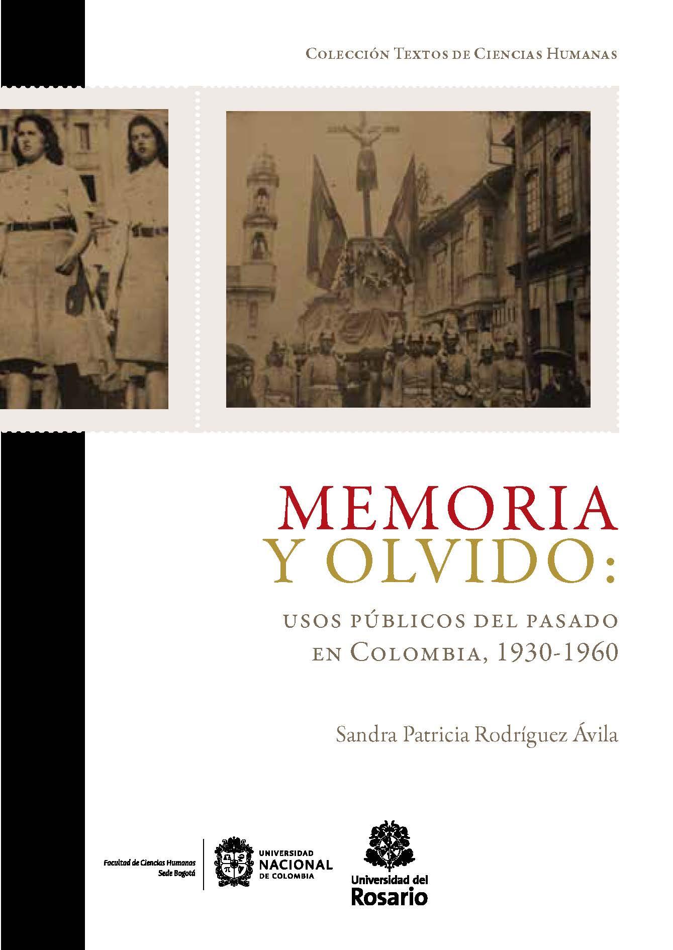 Memoria y olvido: usos públicos del pasado en Colombia, 1930-1960