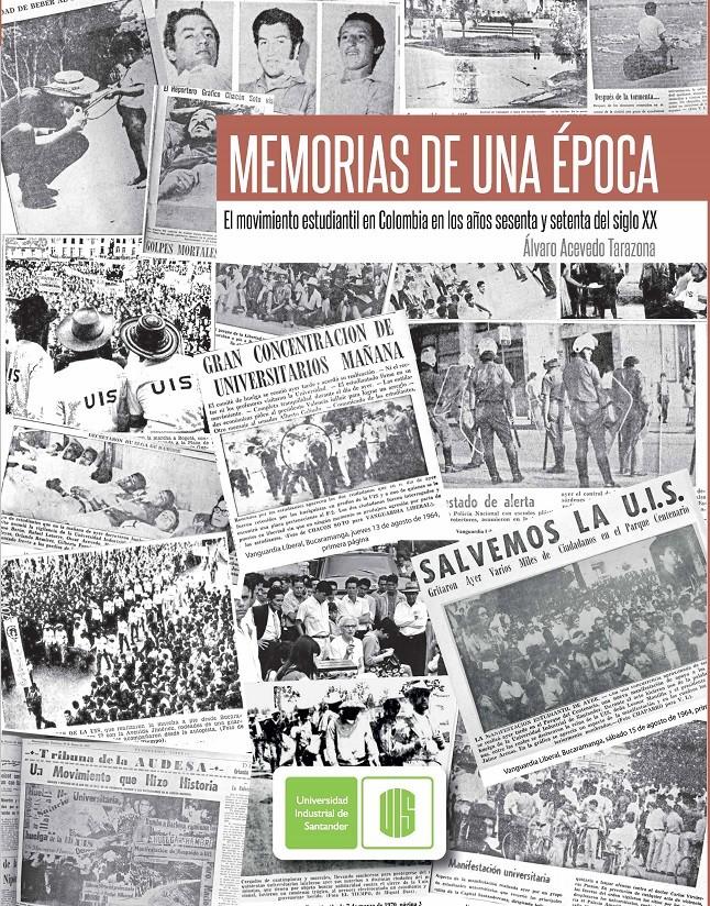Memorias de una época. El movimento estudiantil en los sesenta y setenta del siglo XX