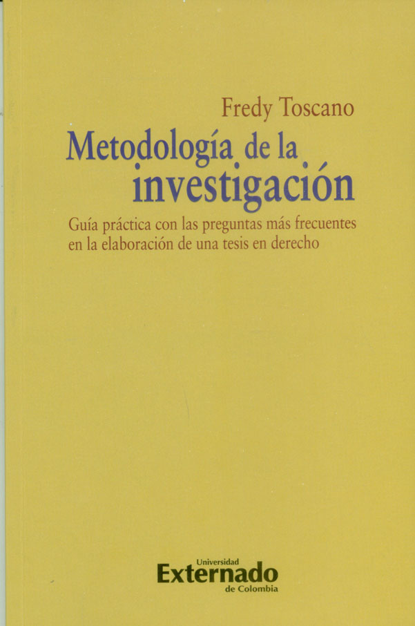 Metodología de la investigación. Guía práctica con las preguntas más frecuentes en la elaboración de una tesis en derecho