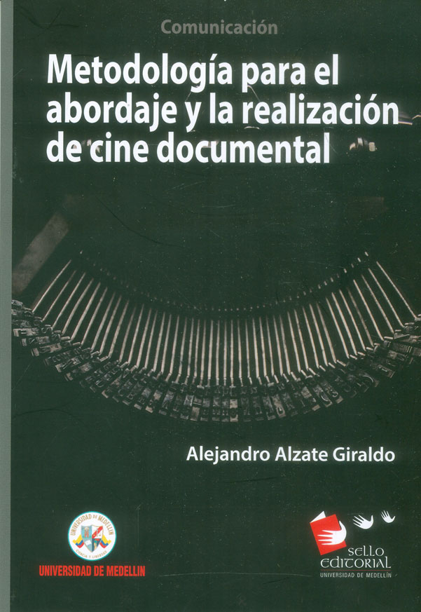 Metodología para el abordaje y la realización de cine documental