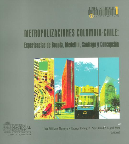 Metropolizaciones Colombia-Chile: experiencias de Bogotá, Medellín, Santiago y concepción