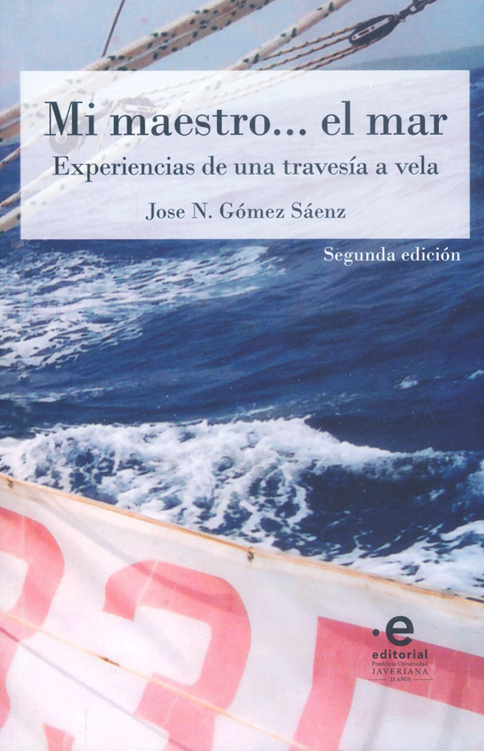 Mi maestro… el mar: Experiencias de una travesía a vela (Segunda Edición)