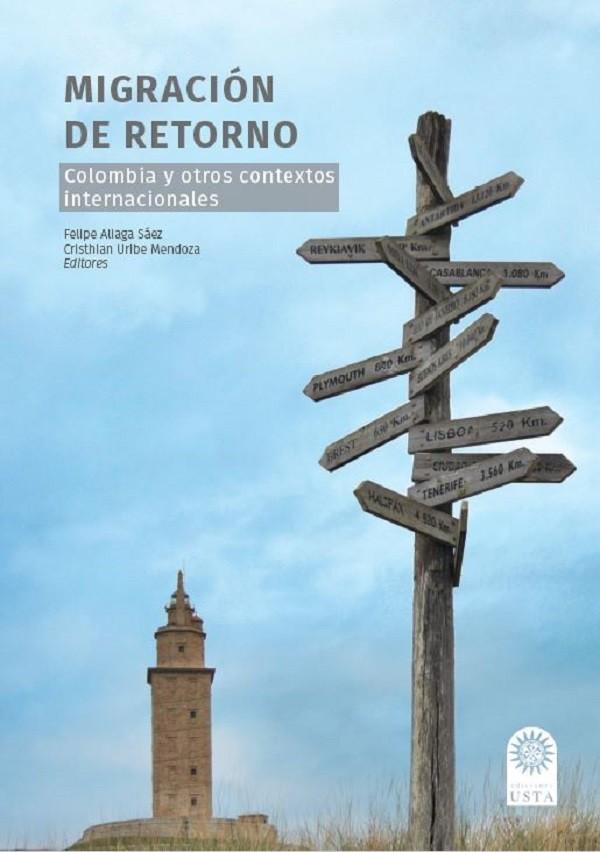 Migración de retorno. Colombia y otros contextos internacionales