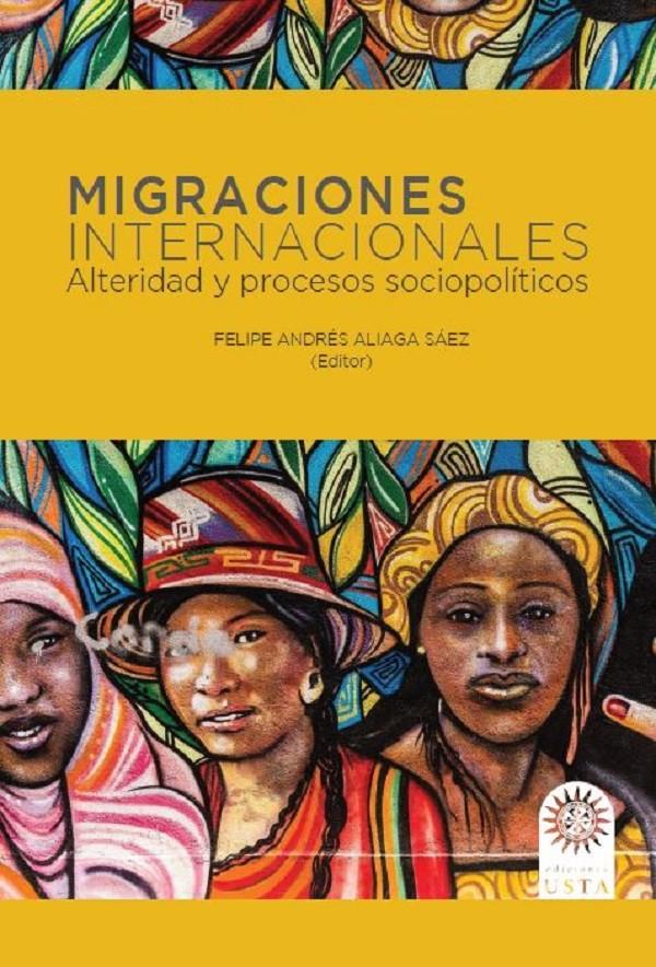 Migraciones internacionales: Alteridad y procesos sociopolíticos