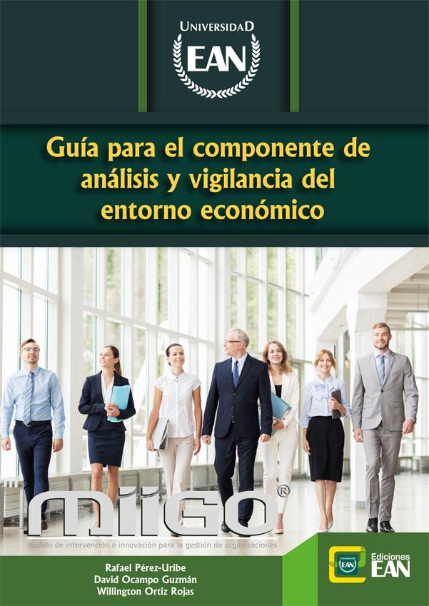 Miigo® intervención e innovación para la gestión de organizaciones: guía para el componente de análisis y vigilancia del entorno económico