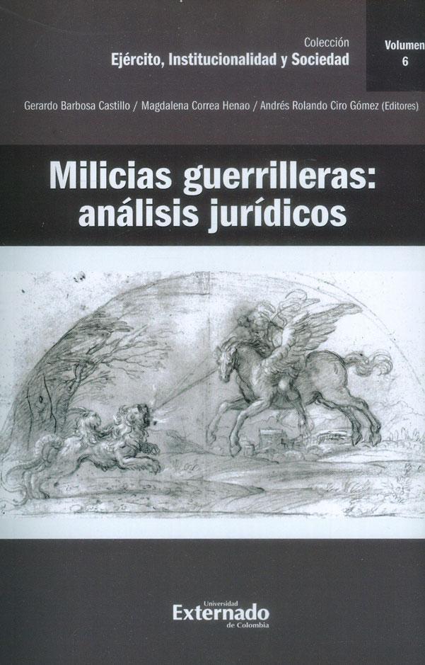 Milicias guerrilleras: Análisis jurídicos Volumen 6