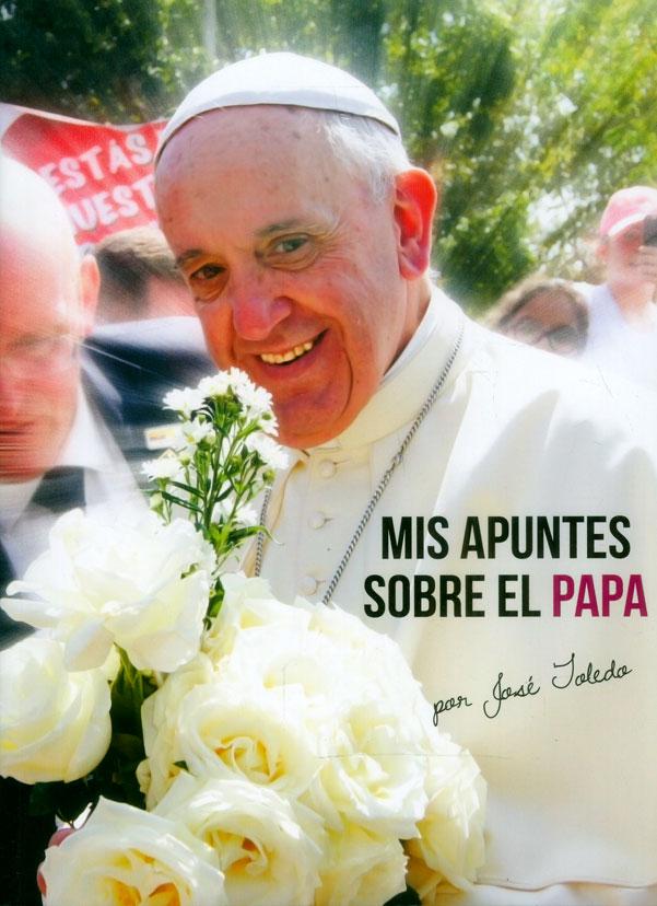 Mis apuntes sobre el Papa