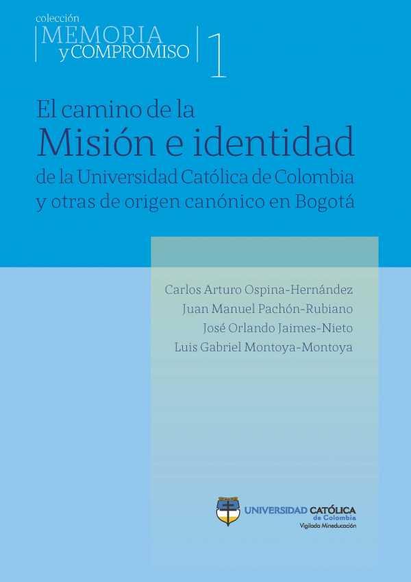 El camino de la misión e identidad de la Universidad Católica de Colombia y otras de origen canónico en Bogotá