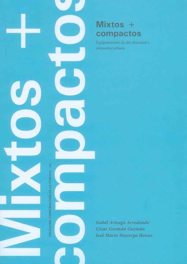 Mixtos y compactos. Equipamientos de alta densidad e intensidad urbana