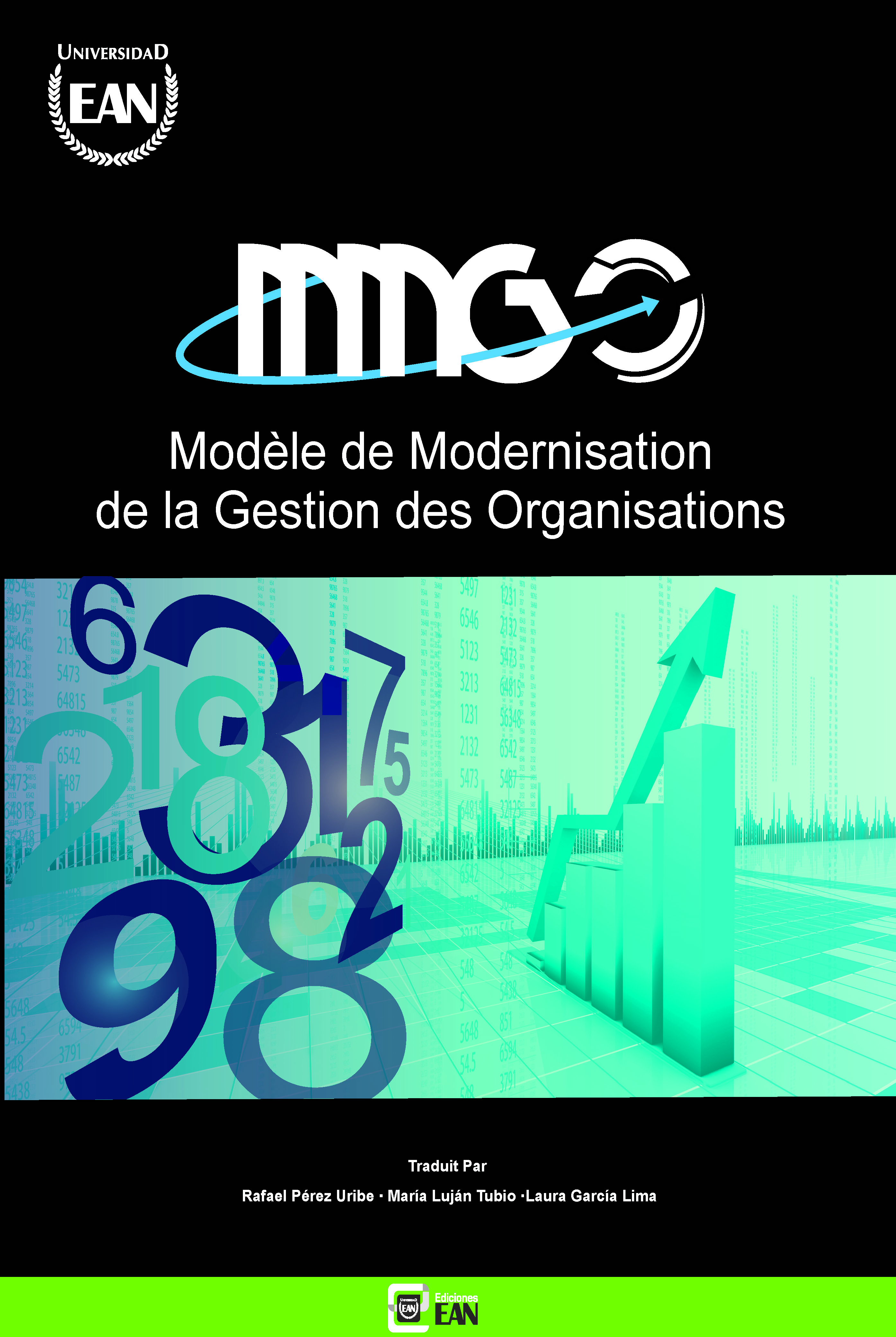Modèle de Modernisation de la Gestion des Organisations MMGO®. Concept et matrices pour l'analyse de la situation et la détermination de la trajectoire d´amélioration et l´innovation