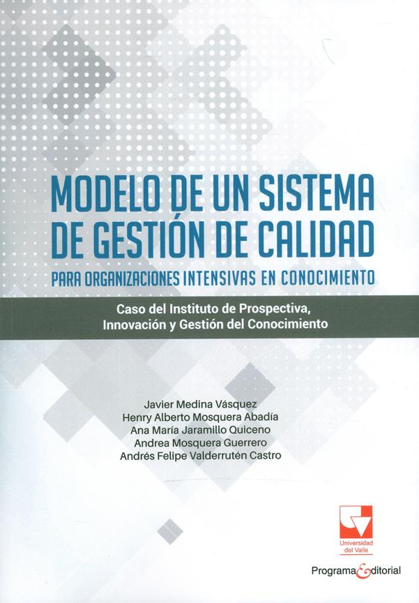 Modelo de un sistema de gestión de calidad para organizaciones intensivas en conocimiento