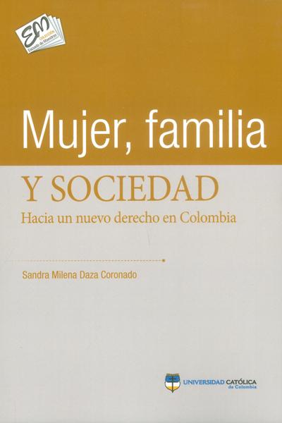 Mujer, familia y sociedad.Hacia un nuevo derecho en Colombia