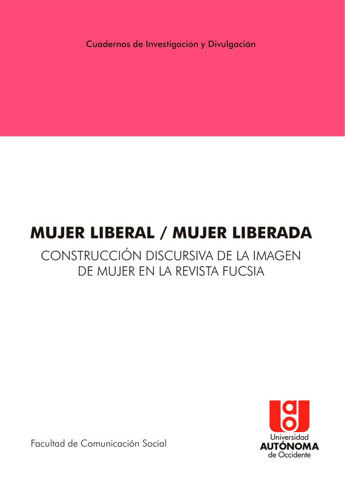Mujer liberal / Mujer liberada. Construcción discursiva de la imagen de mujer en la revista Fucsia