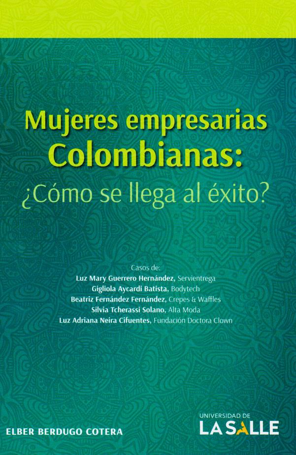 Mujeres empresarias Colombianas: ¿Cómo se llega al éxito?