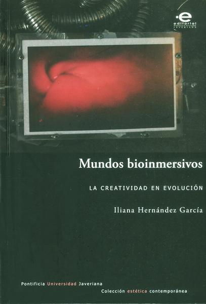 Mundos bioinmersivos. La creatividad en evolución