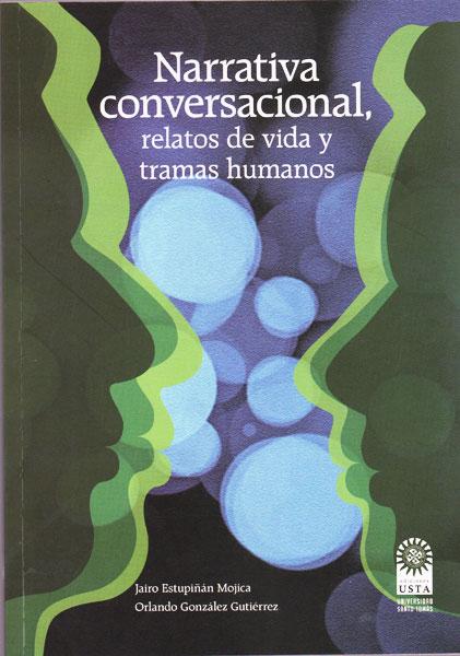 Narrativa conversacional, relatos de vida y tramas humanos