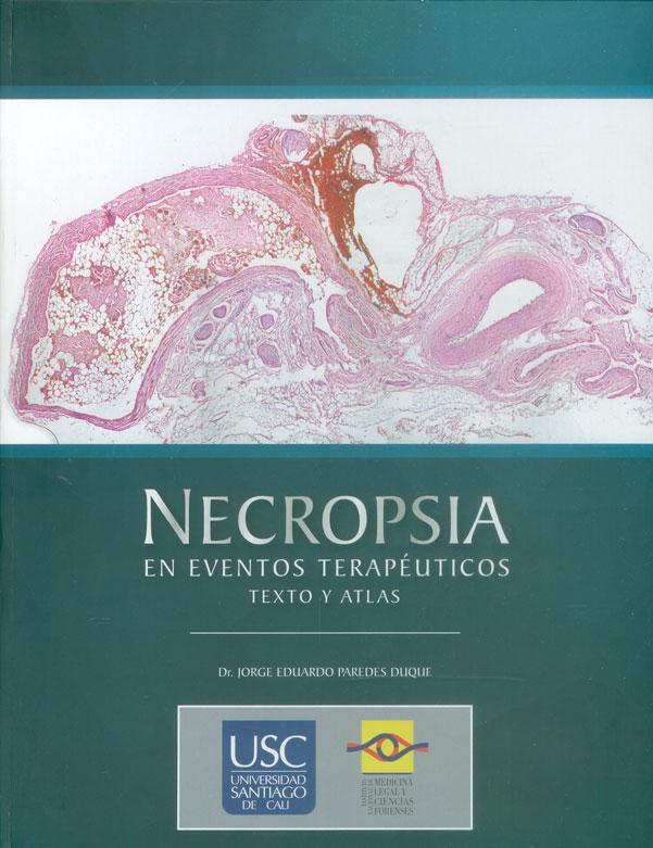 Necropsia en eventos terapéuticos. Texto y atlas