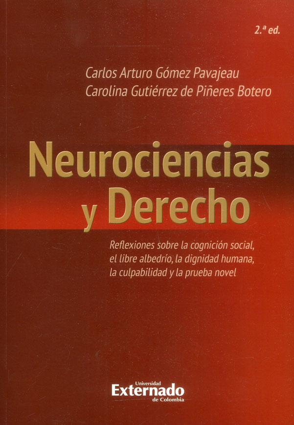 Neurociencias y derecho: reflexiones sobre la cognición social, el libre albedrío, la dignidad humana, la culpabilidad y la prueba novel