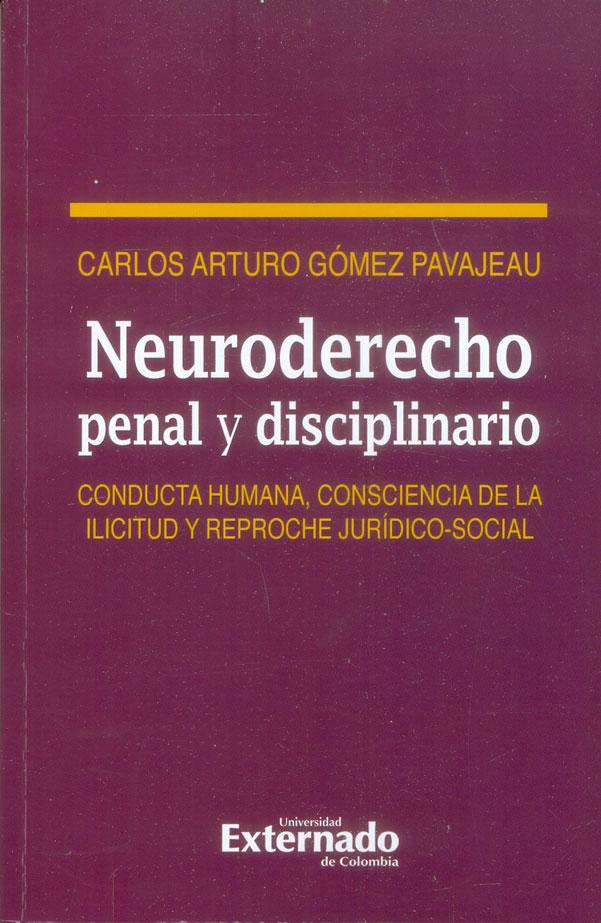 Neuroderecho penal y disciplinario. Conducta humana, consciencia de la ilicitud y reproche jurídico-social