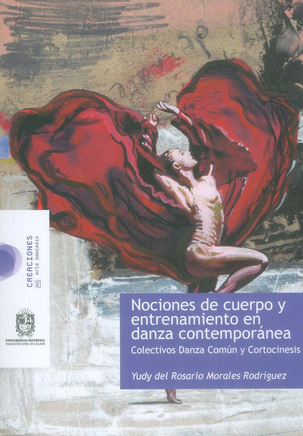 Nociones de cuerpo y entrenamiento en danza contemporánea. Colectivos danza común y cortocinesis