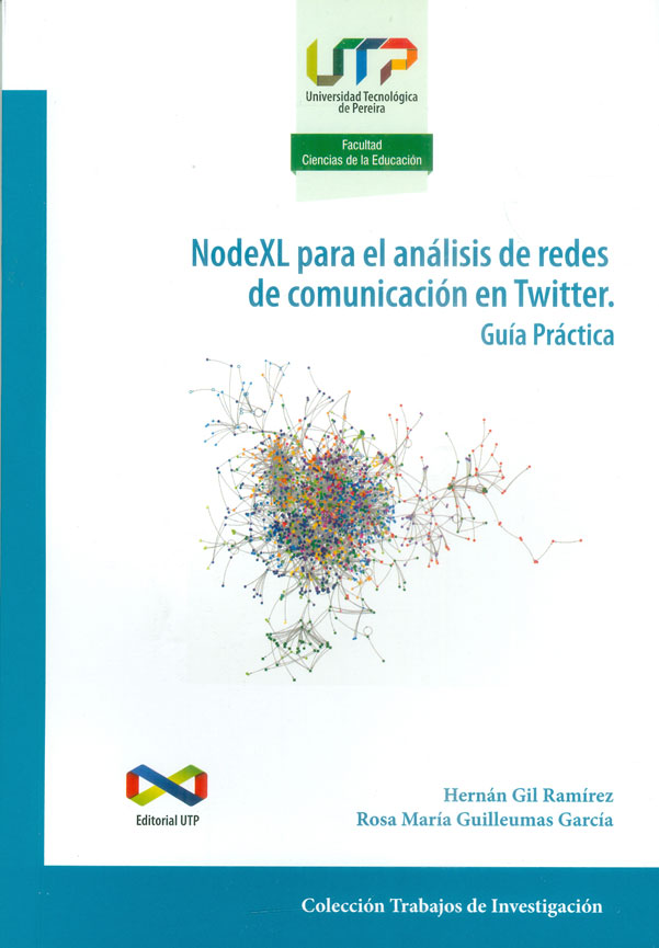 NodeXL para el análisis de redes de comunicación en Twitter. Guía práctica