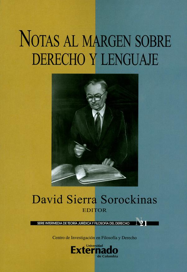 Notas al margen sobre derecho y lenguaje. Serie intermedia de teoría jurídica y filosofía del derecho N°.21