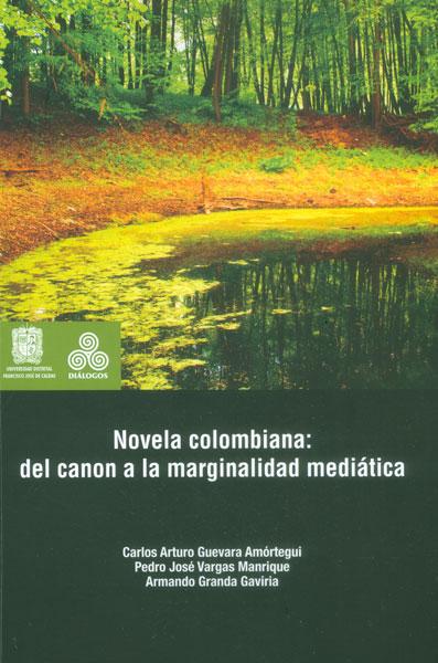 Novela colombiana: del canon a la marginalidad mediática