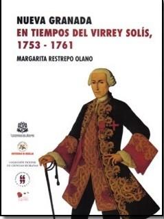 Nueva Granada en tiempos del Virrey Solís, (1753-1761)