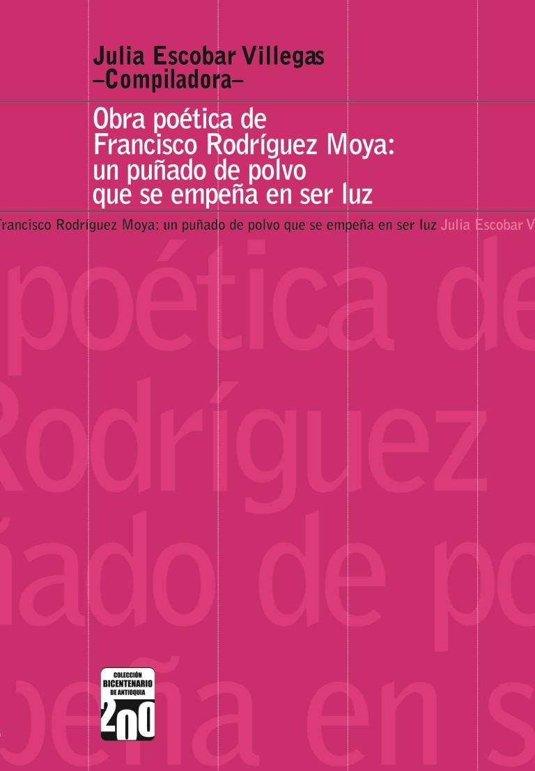 Obra poética de Francisco Rodriguez Moya: Un puñado de polvo que se empeña en ser luz