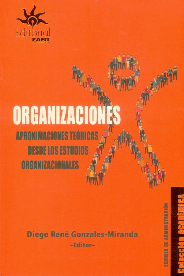 Organizaciones. Aproximaciones teóricas desde los estudios organizacionales