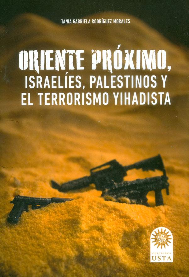 Oriente próximo, israelíes, palestinos y el terrorismo Yihadista