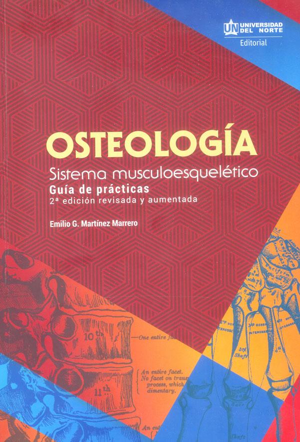 Osteología. Sistema musculoesquelético. Guía de prácticas 2.Ed revisada y aumentada