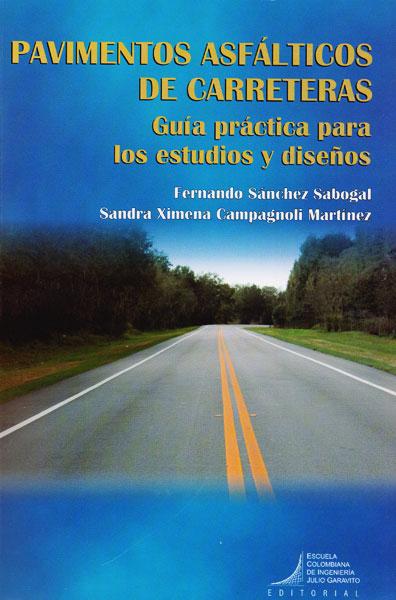 Pavimentos asfálticos de carreteras: Guia práctica para los estudios y diseños