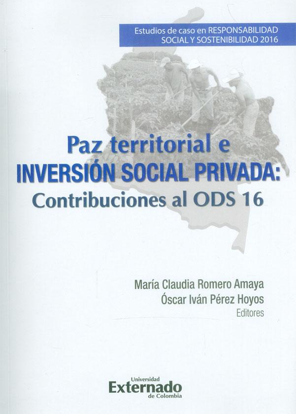 Paz territorial e inversión social privada: Contribuciones al ODS 16