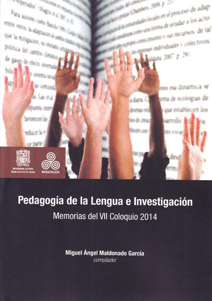 Pedagogía de la lengua e investigación memorias del VII coloquio 2014